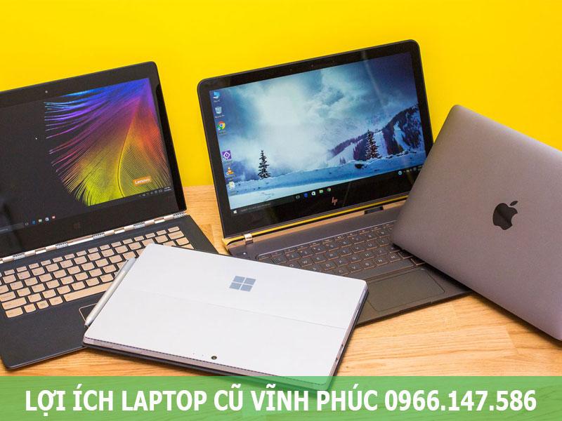 Lợi ích khi mua laptop cũ tại Vĩnh Phúc