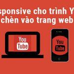 Nhúng video YouTube để hiển thị Responsive trên WordPress